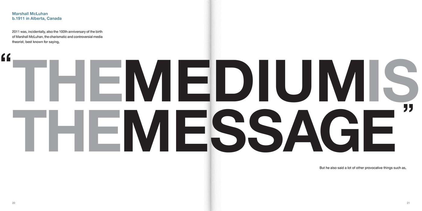 mcluhans medium is a message This research will discuss theory of mcluhan in communications and media technologies  mcluhan is work to coining the expressions the medium is the message and.